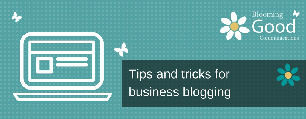 Tips and tricks for business blogging
